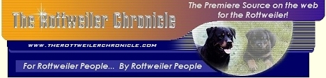 THE ROTTWEILER CHRONICLE | Rottweiler Breeders | Rottweiler Puppies | Rottweiler Puppies For Sale | Rottweiler Stud Dogs | Rottweiler Information